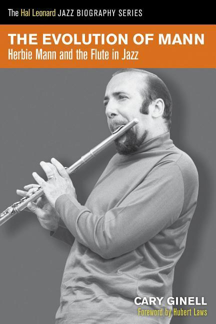 The Evolution of Mann: Herbie Mann and the Flute in Jazz.pdf