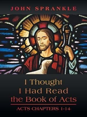 I Thought I Had Read the Book of Acts: Acts Chapters 1-14.pdf