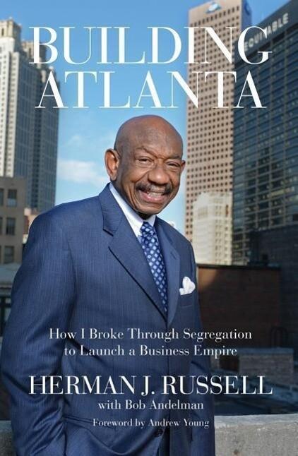 Building Atlanta: How I Broke Through Segregation to Launch a Business Empire.pdf