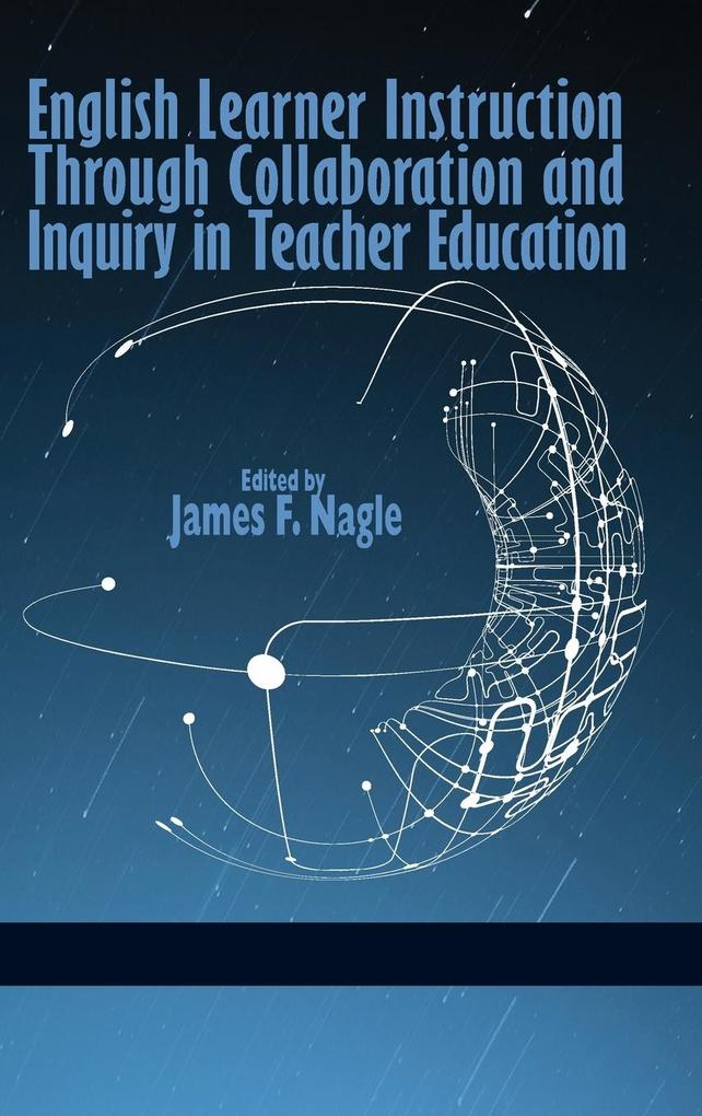 English Learner Instruction Through Collaboration and Inquiry in Teacher Education (Hc).pdf