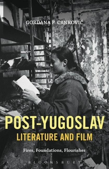 Post-Yugoslav Literature and Film: Fires, Foundations, Flourishes.pdf