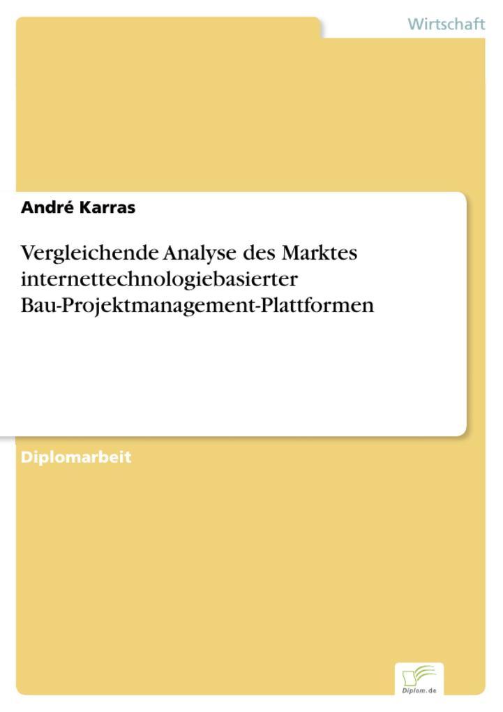 Vergleichende Analyse des Marktes internettechnologiebasierter Bau-Projektmanagement-Plattformen.pdf