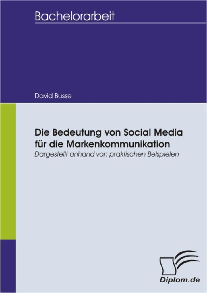 Die Bedeutung von Social Media für die Markenkommunikation - dargestellt anhand von praktischen Beispielen.pdf