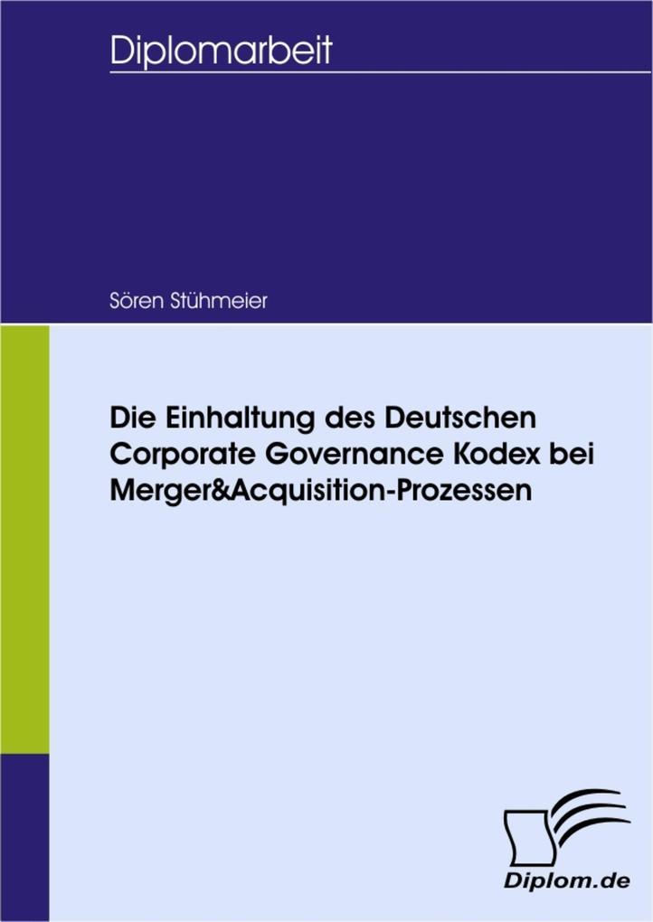 Die Einhaltung des Deutschen Corporate Governance Kodex bei Merger&Acquisition-Prozessen.pdf