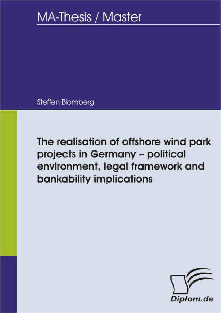 The realisation of offshore wind park projects in Germany - political environment, legal framework and bankability implications.pdf