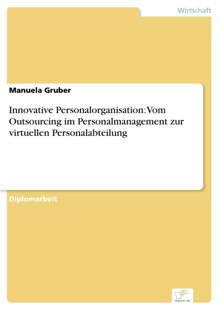 Innovative Personalorganisation: Vom Outsourcing im Personalmanagement zur virtuellen Personalabteilung.pdf
