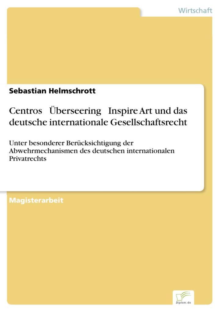 Centros  Überseering  Inspire Art und das deutsche internationale Gesellschaftsrecht.pdf