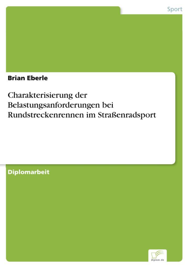 Charakterisierung der Belastungsanforderungen bei Rundstreckenrennen im Straßenradsport.pdf