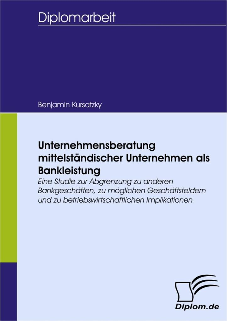 Unternehmensberatung mittelständischer Unternehmen als Bankleistung.pdf