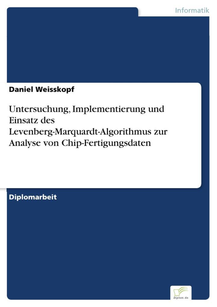 Untersuchung, Implementierung und Einsatz des Levenberg-Marquardt-Algorithmus zur Analyse von Chip-Fertigungsdaten.pdf