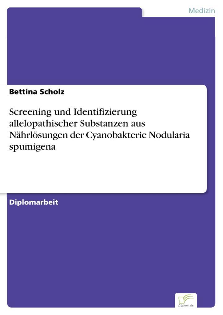 Screening und Identifizierung allelopathischer Substanzen aus Nährlösungen der Cyanobakterie Nodularia spumigena.pdf