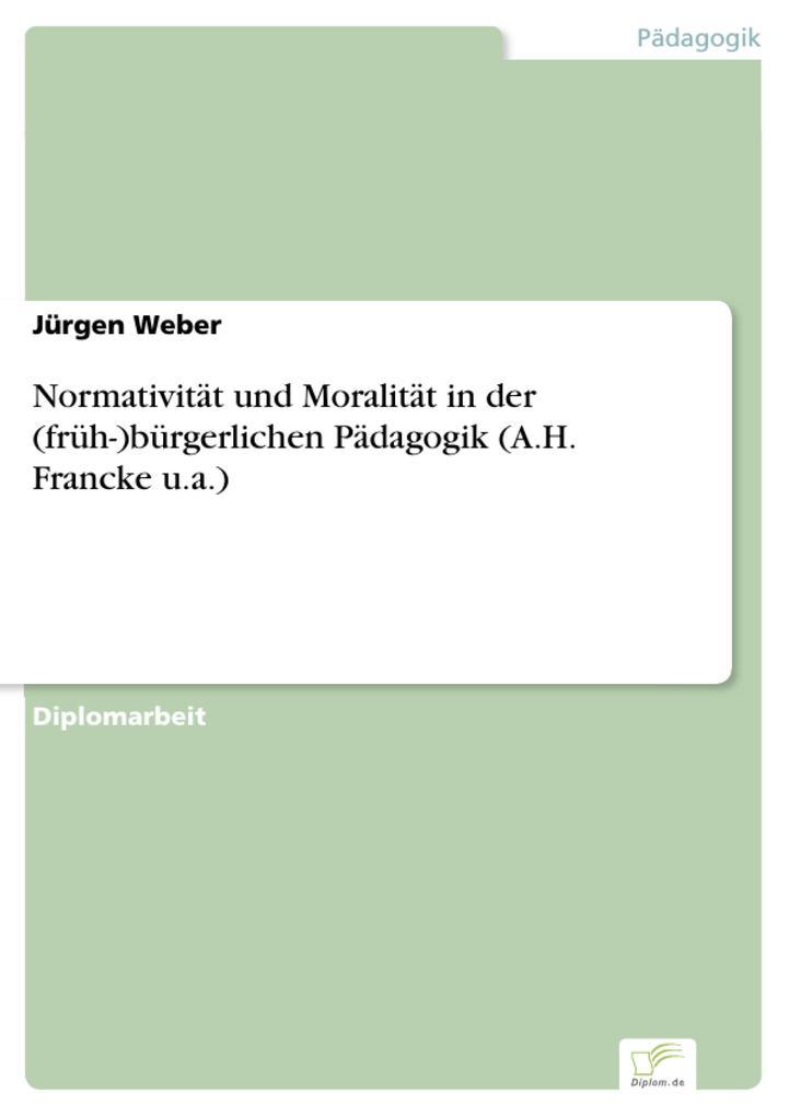 Normativität und Moralität in der (früh-)bürgerlichen Pädagogik (A.H. Francke u.a.).pdf