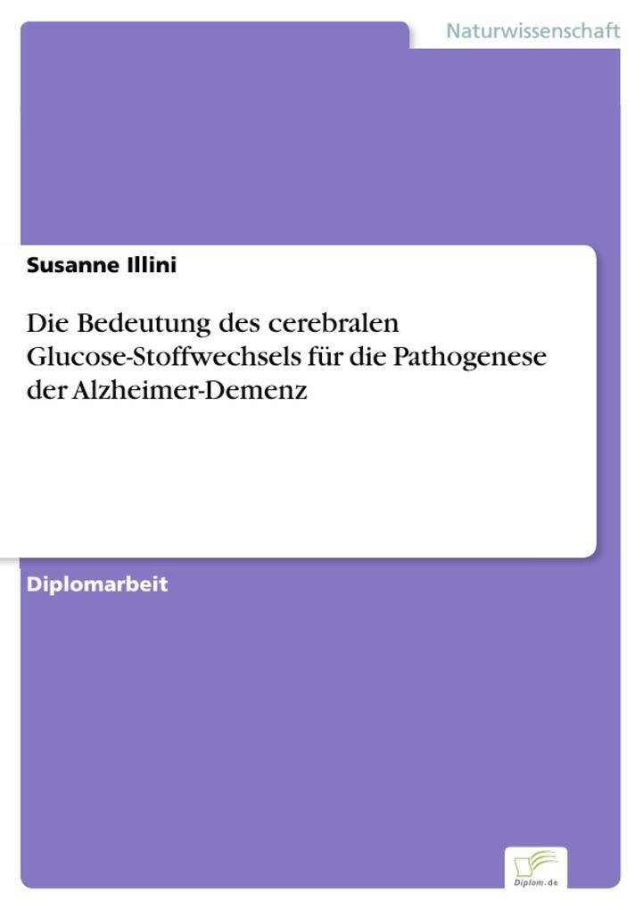 Die Bedeutung des cerebralen Glucose-Stoffwechsels für die Pathogenese der Alzheimer-Demenz.pdf