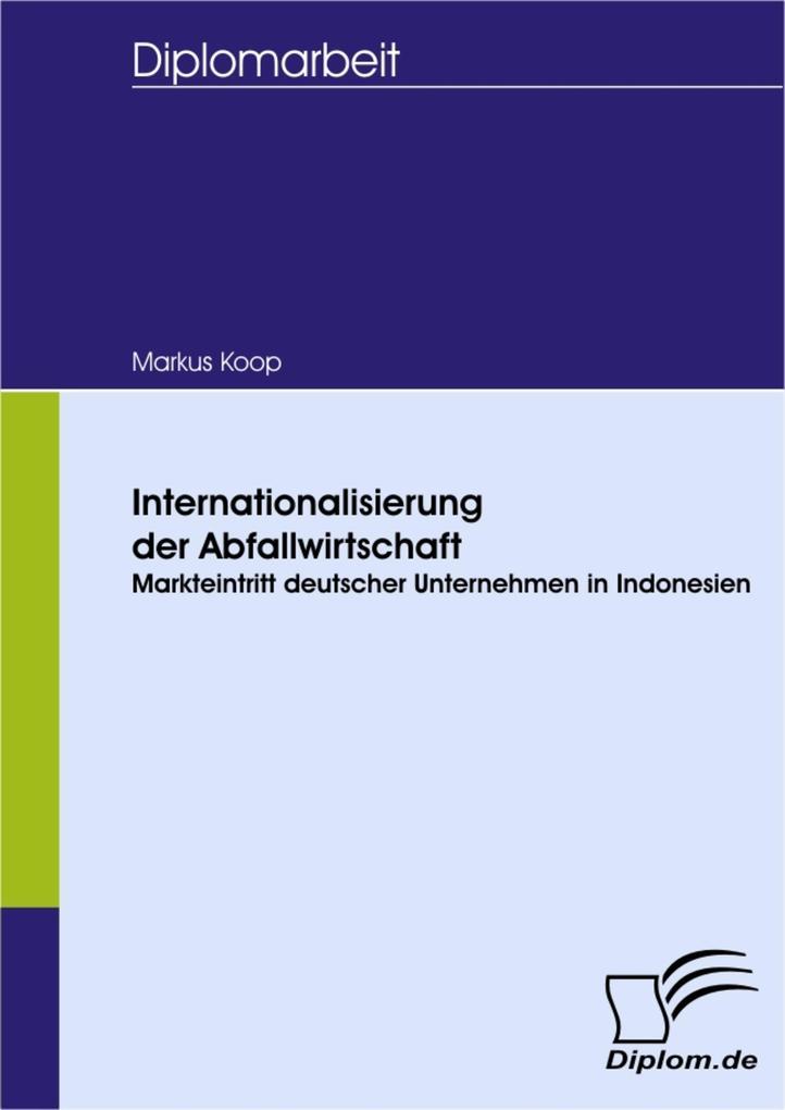 Internationalisierung der Abfallwirtschaft: Markteintritt deutscher Unternehmen in Indonesien.pdf