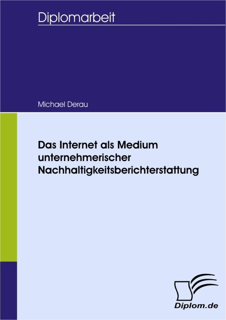 Das Internet als Medium unternehmerischer Nachhaltigkeitsberichterstattung.pdf
