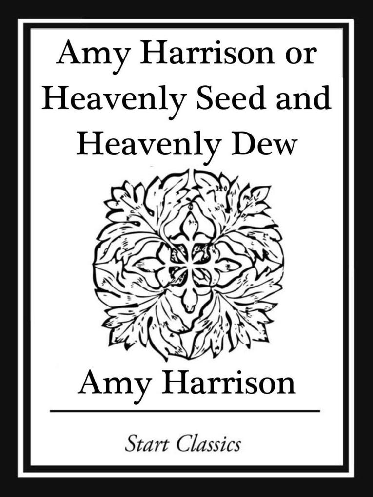 Amy Harrison or Heavenly Seed and Heavenly Dew.pdf