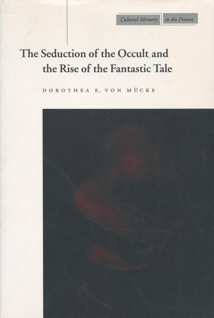 The Seduction of the Occult and the Rise of the Fantastic Tale als Taschenbuch