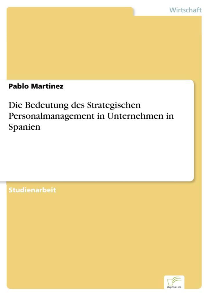 Die Bedeutung des Strategischen Personalmanagement in Unternehmen in Spanien.pdf