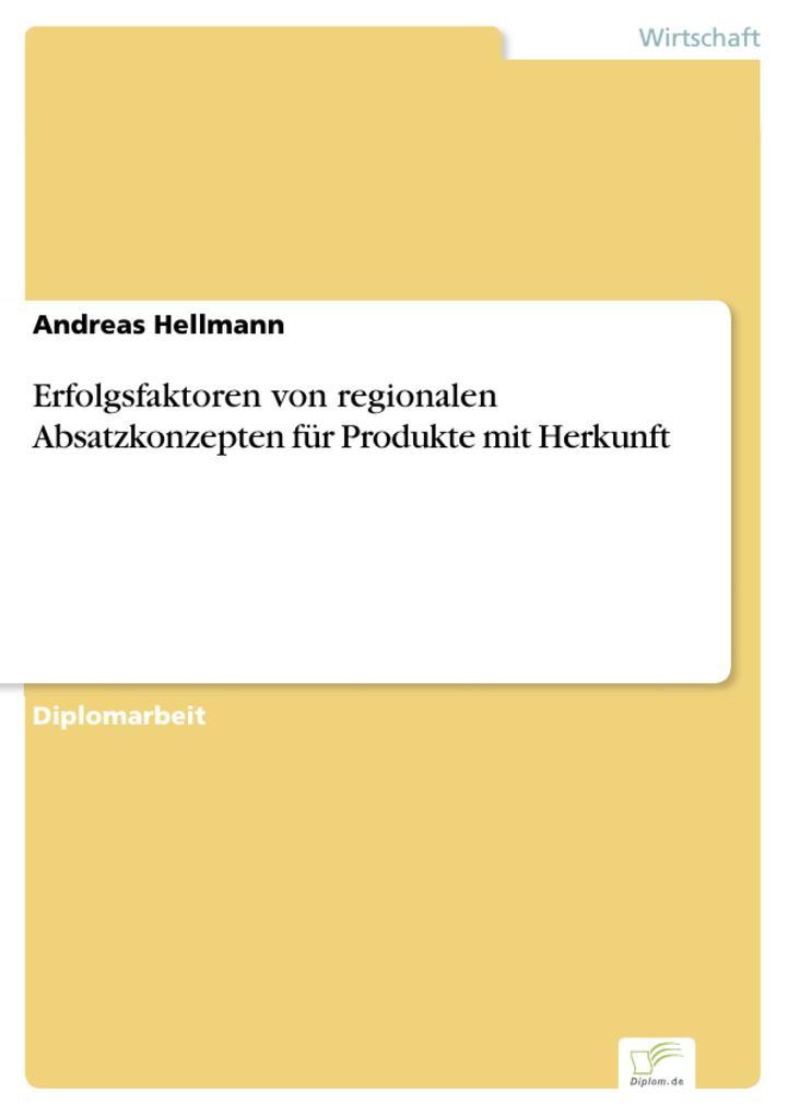 Erfolgsfaktoren von regionalen Absatzkonzepten für Produkte mit Herkunft.pdf