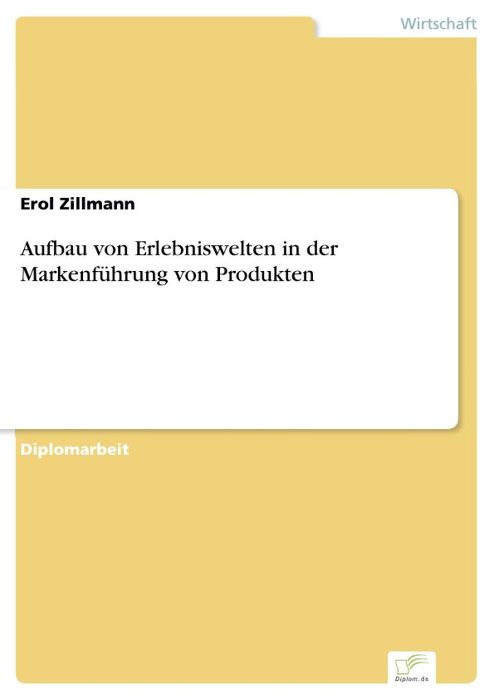 Aufbau von Erlebniswelten in der Markenführung von Produkten.pdf