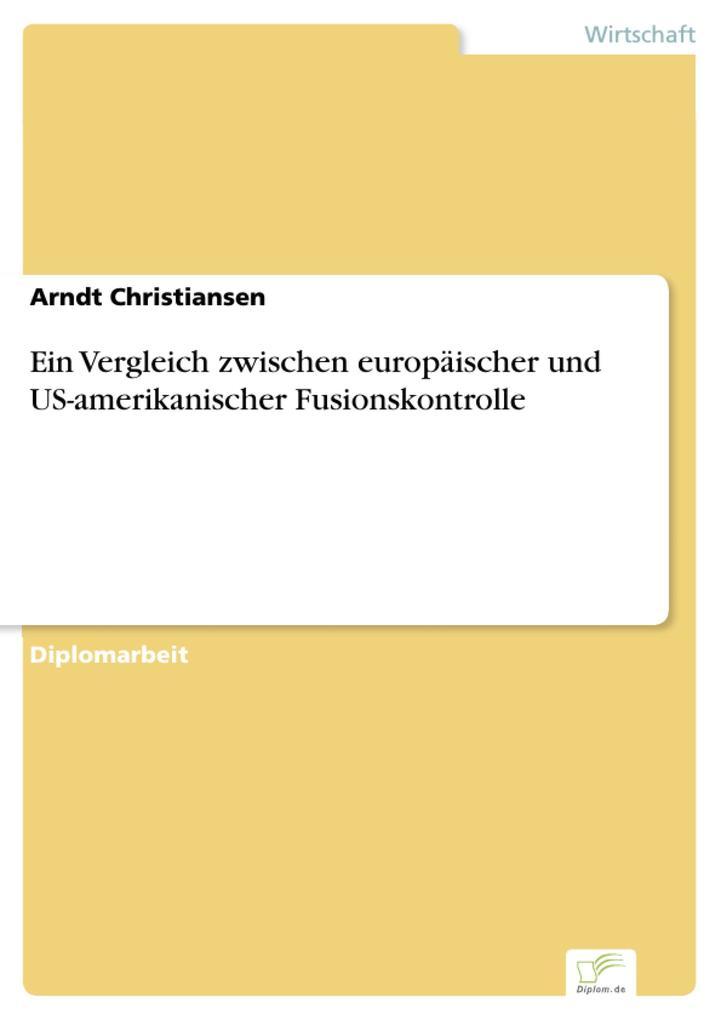 Ein Vergleich zwischen europäischer und US-amerikanischer Fusionskontrolle.pdf