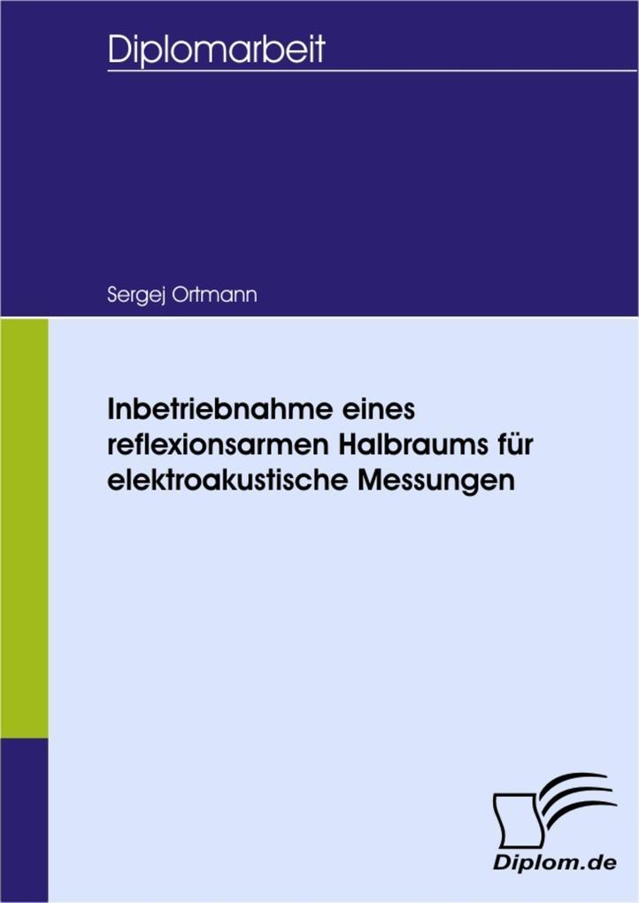 Inbetriebnahme eines reflexionsarmen Halbraums für elektroakustische Messungen.pdf