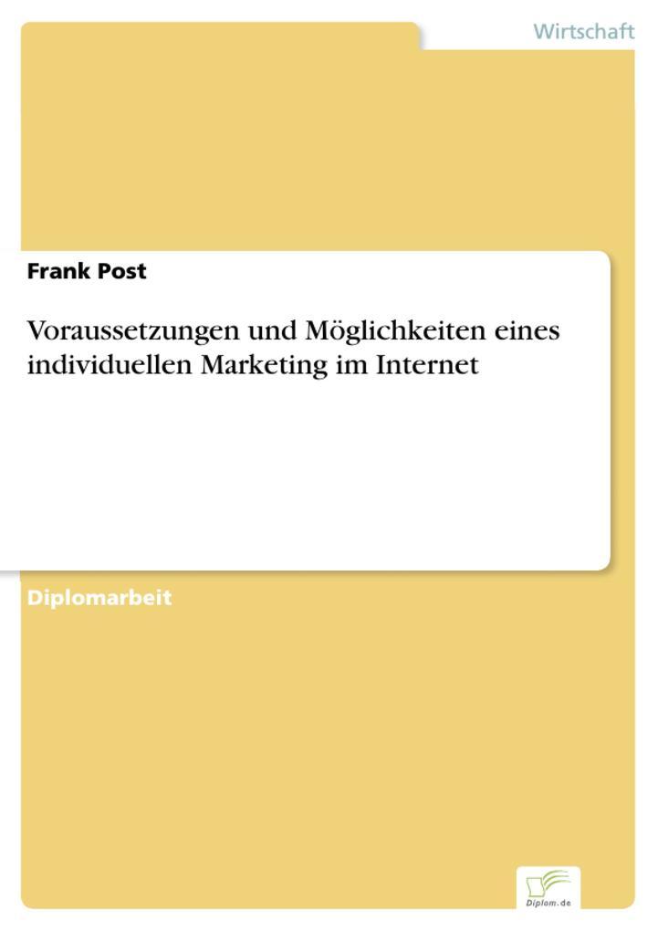 Voraussetzungen und Möglichkeiten eines individuellen Marketing im Internet.pdf