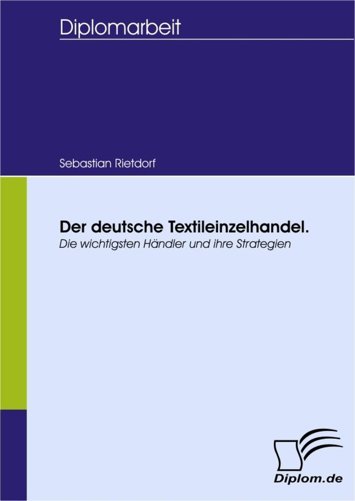 Der deutsche Textileinzelhandel. Die wichtigsten Händler und ihre Strategien.pdf