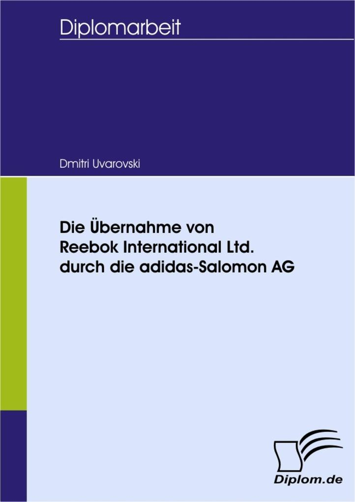 Die Übernahme von Reebok International Ltd. durch die adidas-Salomon AG.pdf