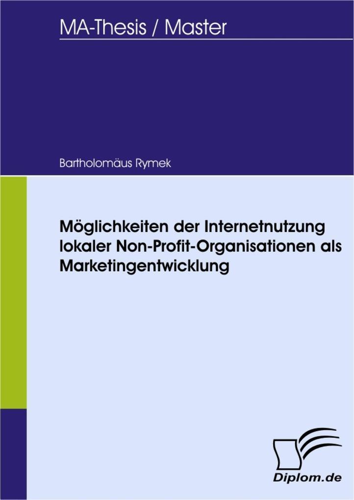 Möglichkeiten der Internetnutzung lokaler Non-Profit-Organisationen als Marketingentwicklung.pdf