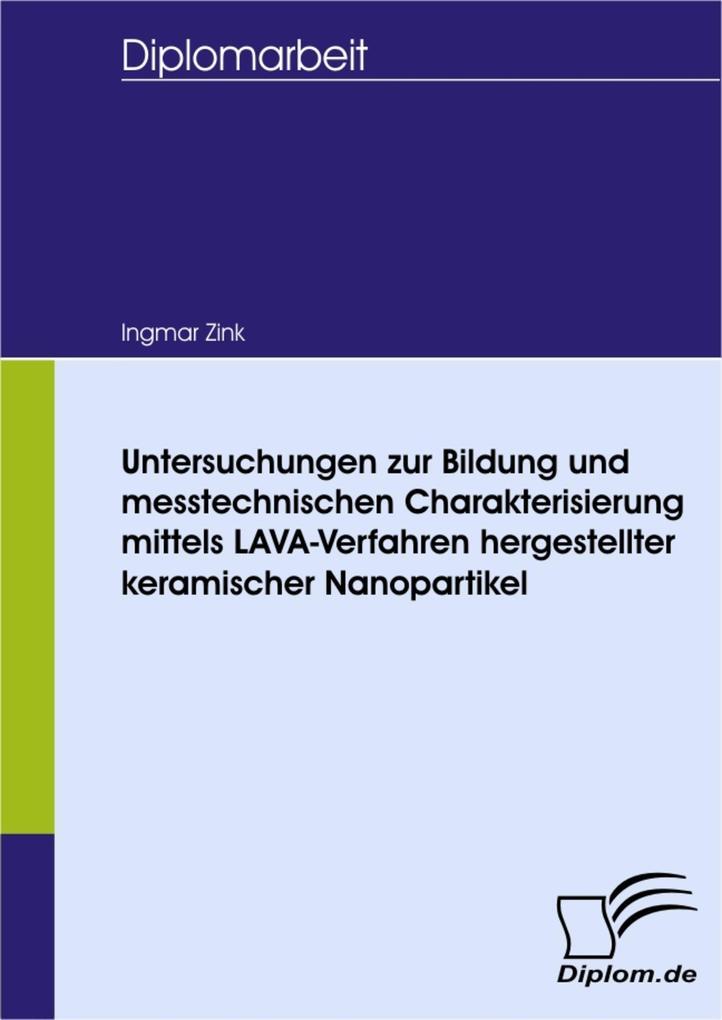 Untersuchungen zur Bildung und messtechnischen Charakterisierung mittels LAVA-Verfahren hergestellter keramischer Nanopartikel.pdf
