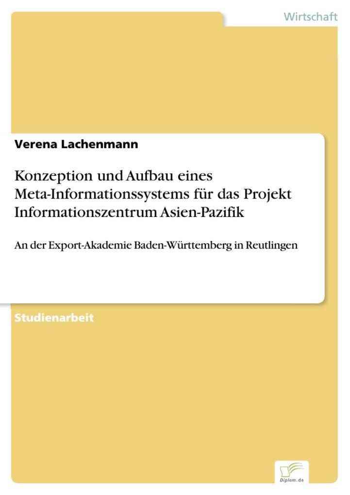 Konzeption und Aufbau eines Meta-Informationssystems für das Projekt Informationszentrum Asien-Pazifik.pdf