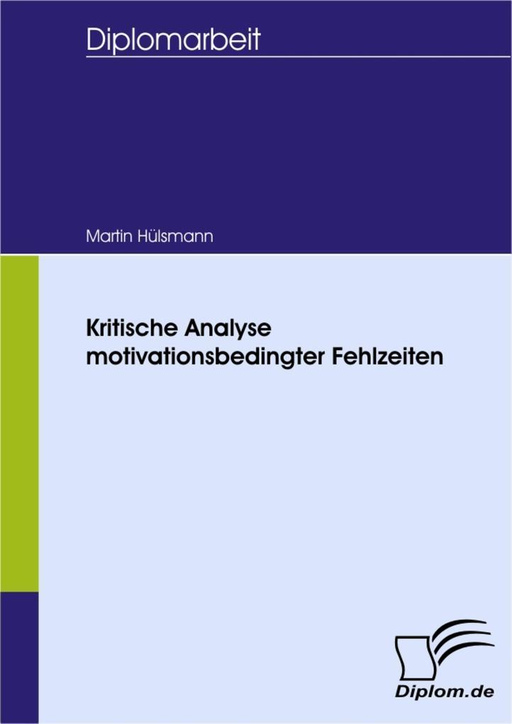 Kritische Analyse motivationsbedingter Fehlzeiten.pdf