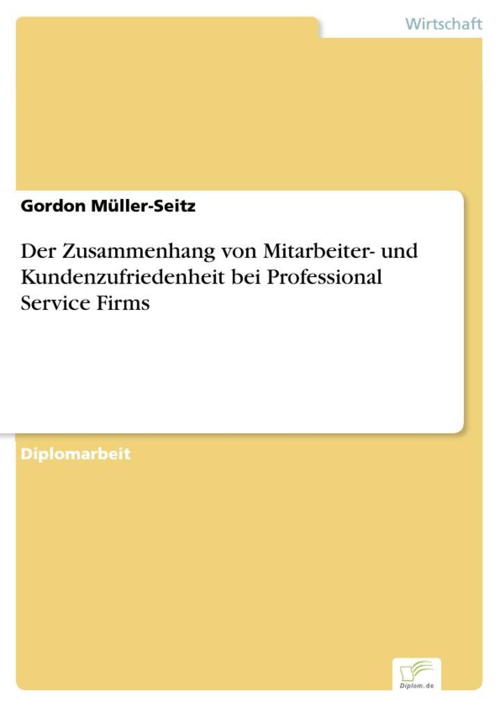 Der Zusammenhang von Mitarbeiter- und Kundenzufriedenheit bei Professional Service Firms.pdf