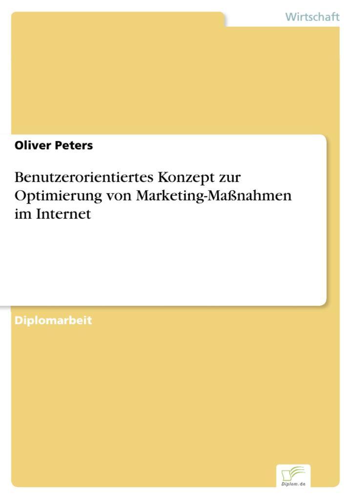 Benutzerorientiertes Konzept zur Optimierung von Marketing-Maßnahmen im Internet.pdf