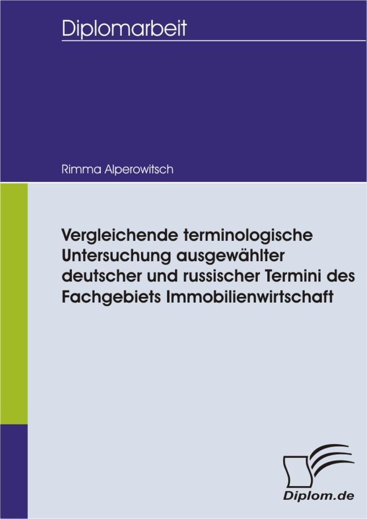 Vergleichende terminologische Untersuchung ausgewählter deutscher und russischer Termini des Fachgebiets Immobilienwirtschaft.pdf