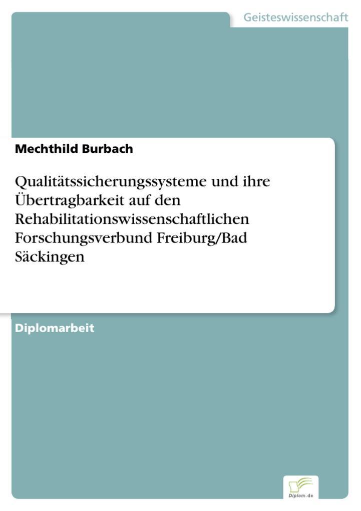 Qualitätssicherungssysteme und ihre Übertragbarkeit auf den Rehabilitationswissenschaftlichen Forschungsverbund Freiburg/Bad Säckingen.pdf