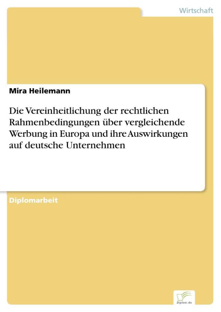 Die Vereinheitlichung der rechtlichen Rahmenbedingungen über vergleichende Werbung in Europa und ihre Auswirkungen auf deutsche Unternehmen.pdf