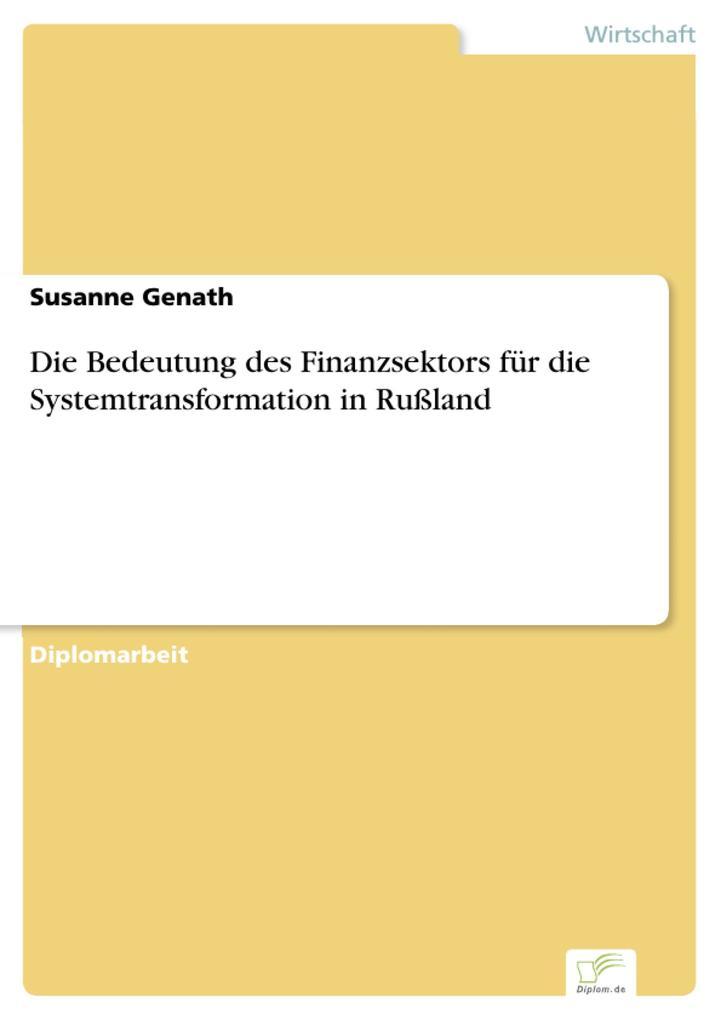 Die Bedeutung des Finanzsektors für die Systemtransformation in Rußland.pdf