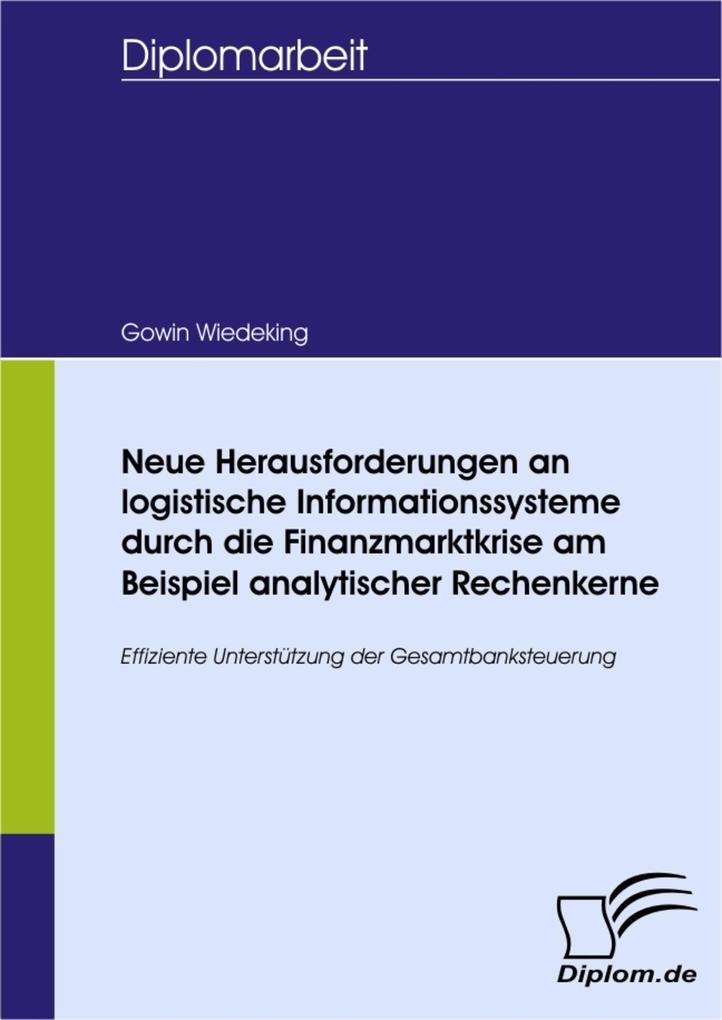 Neue Herausforderungen an logistische Informationssysteme durch die Finanzmarktkrise am Beispiel analytischer Rechenkerne.pdf