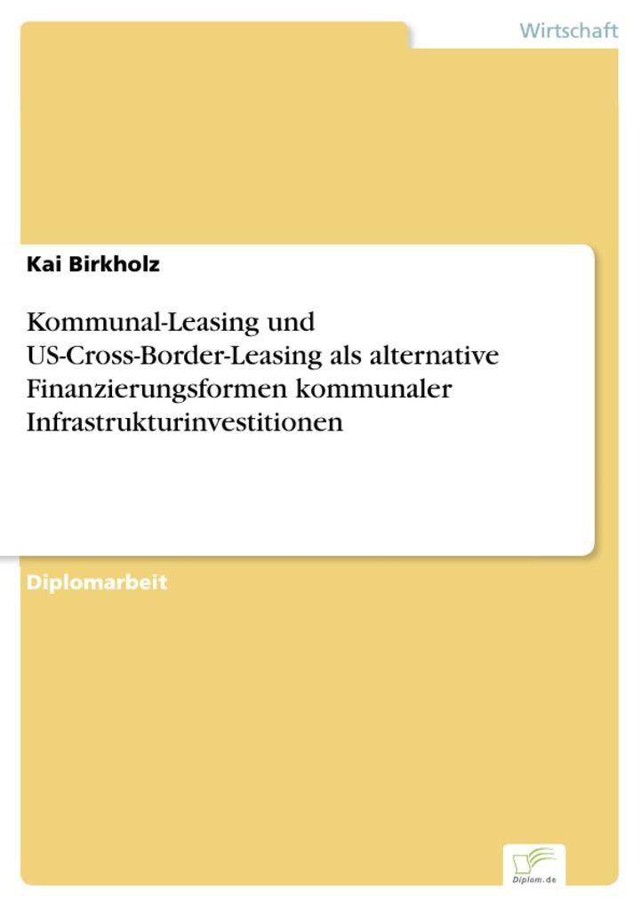 Kommunal-Leasing und US-Cross-Border-Leasing als alternative Finanzierungsformen kommunaler Infrastrukturinvestitionen.pdf