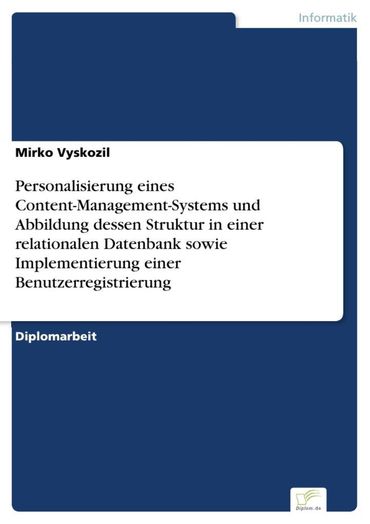 Personalisierung eines Content-Management-Systems und Abbildung dessen Struktur in einer relationalen Datenbank sowie Implementierung einer Benutzerregistrierung.pdf