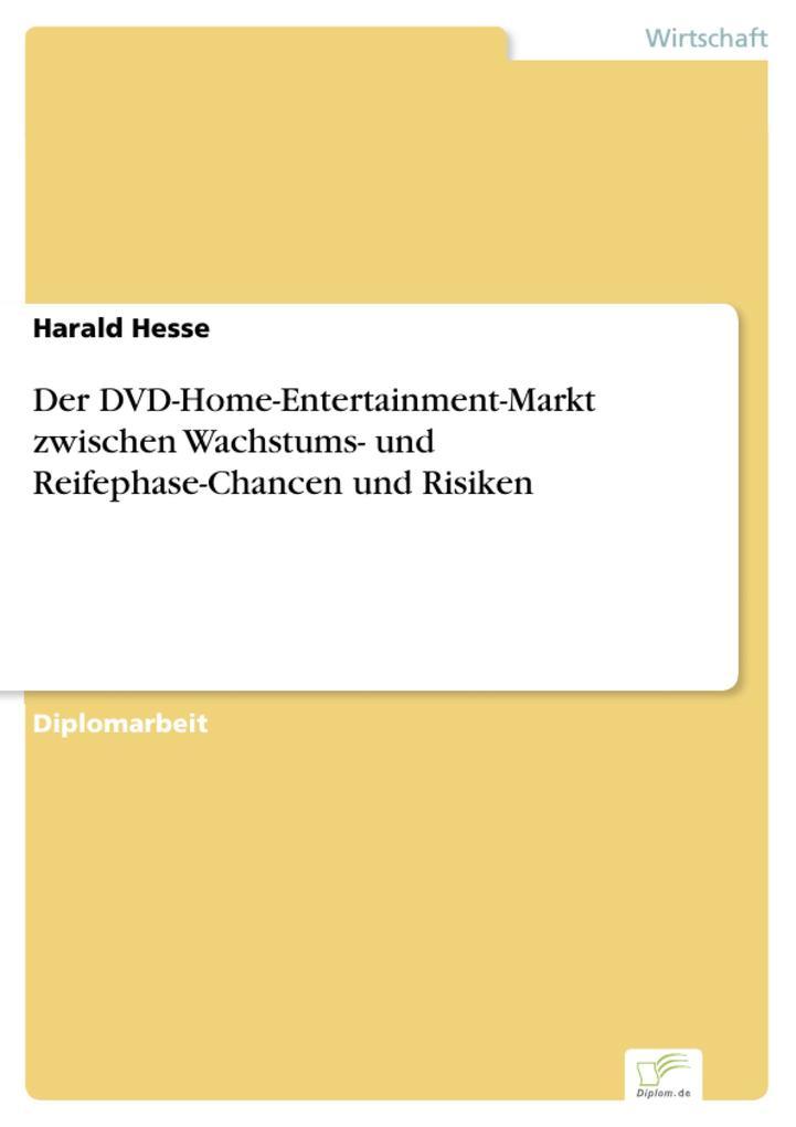 Der DVD-Home-Entertainment-Markt zwischen Wachstums- und Reifephase-Chancen und Risiken.pdf