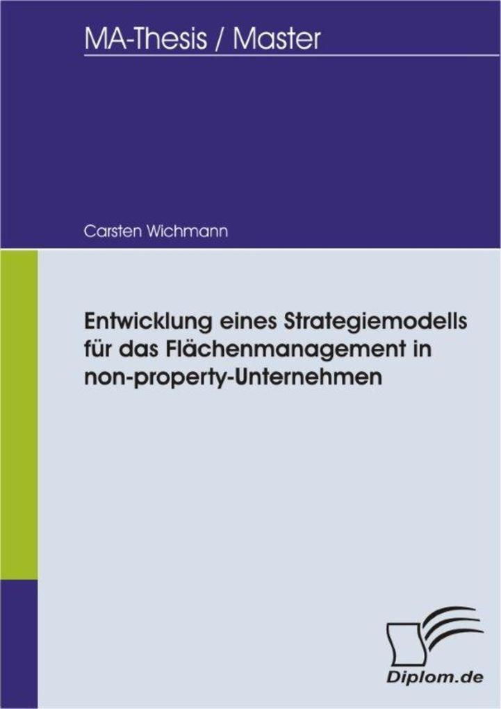 Entwicklung eines Strategiemodells für das Flächenmanagement in non-property-Unternehmen.pdf