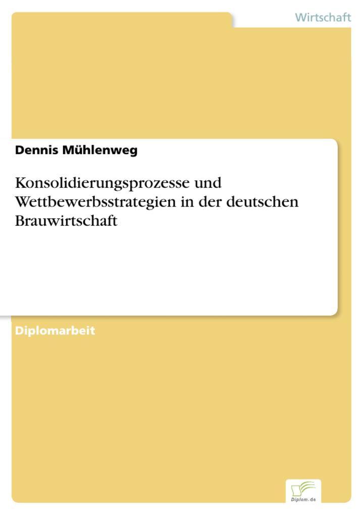 Konsolidierungsprozesse und Wettbewerbsstrategien in der deutschen Brauwirtschaft.pdf