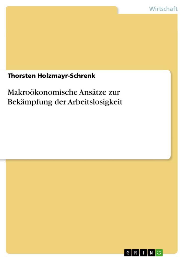 Makroökonomische Ansätze zur Bekämpfung der Arbeitslosigkeit.pdf