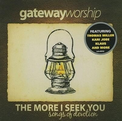 Gateway Worship: The More I Seek You: Songs of Devotion.pdf