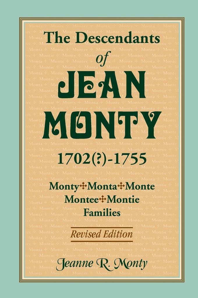The Descendants of Jean Monty, 1702(?)-1755.pdf