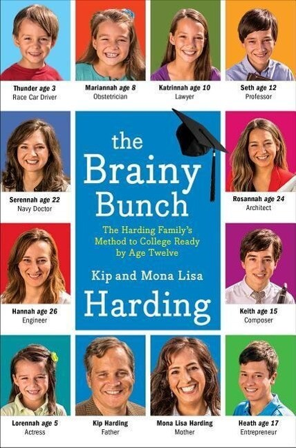 The Brainy Bunch: The Harding Familys Method to College Ready by Age Twelve.pdf