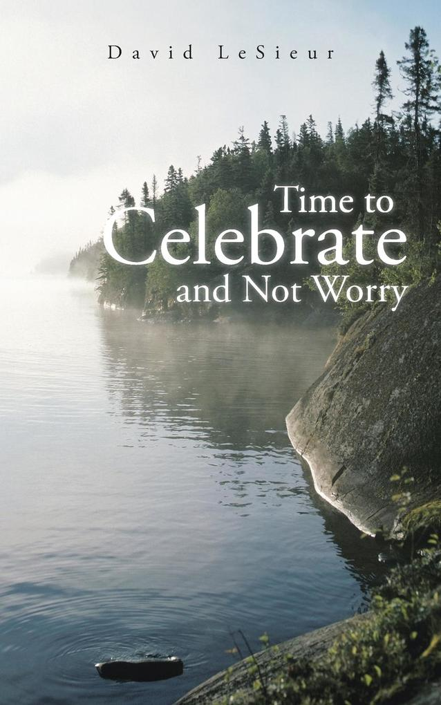 Time to Celebrate and Not Worry.pdf